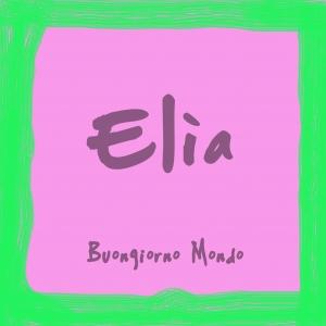 elia-musica-streaming-buongiorno-mondo