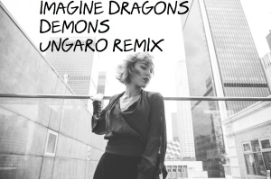 Imagine Demons - Ungaro Remix