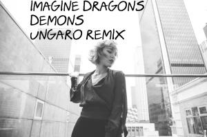 Imagine Demons - Ungaro Remix