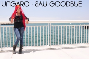 Ungaro - Say Goodbye