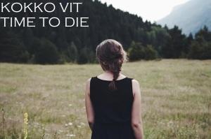 Kokko Vit - Time to die